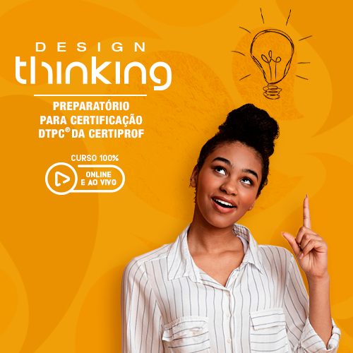 Design Thinking - Preparatório para a certificação DTPC da Certiprof