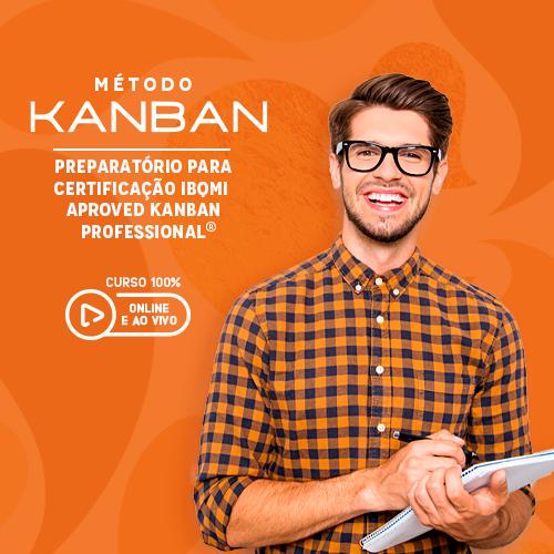 Método Kanban: Preparatório para Certificação IBQMI Aproved Kanban Professional®